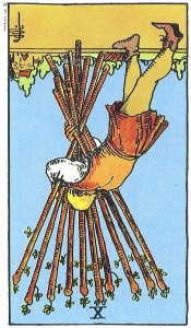 Ten of Wands--Reversed!